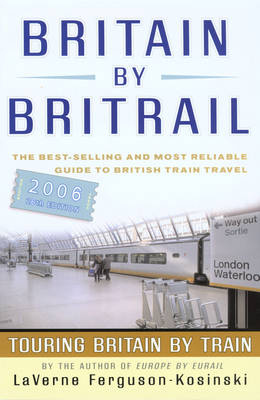 Britain by Britrail: Touring Britain by Train: 2006