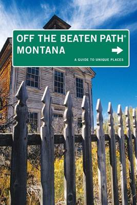 Montana off the Beaten Path: A Guide to Unique Places