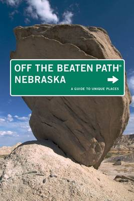 Nebraska off the Beaten Path: A Guide to Unique Places