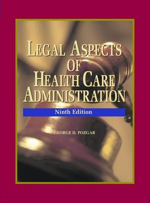 Legal Aspects of Health Care Administration: Legal Aspects of Health Care Administration + Study Guide Pkg Student Study Package