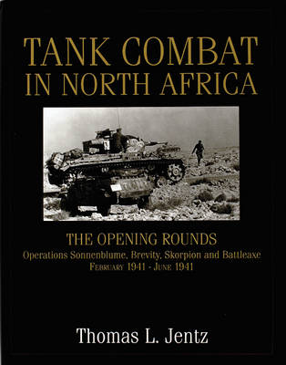 Tank Combat in North Africa: The Opening Rounds Operations Sonnenblume, Brevity, Skorpion and Battleaxe