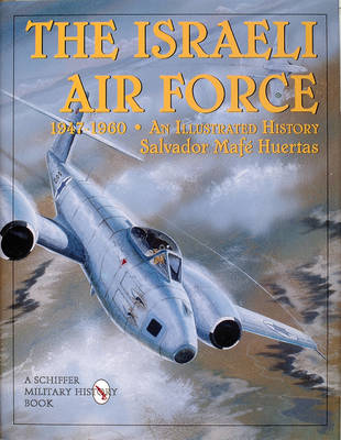 The Israeli Airforce 1947-1960: An Illustrated History
