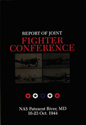 Report of Joint Fighter Conference:: NAS Patuxent River, MD - 16-23 October 1944