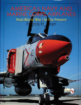 America's Navy and Marine Corps Airplanes: Post-World War I to the Present