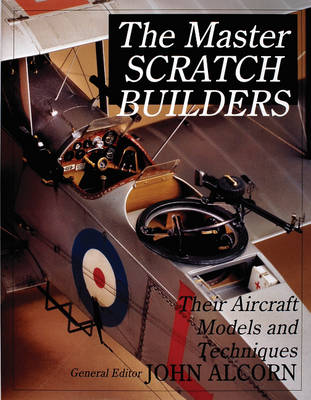 The Their Aircraft Models & Techniques: Tips and Techniques from the Master Aircraft Modelers