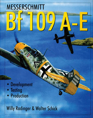 Messerschmitt Bf 109 A-E: Development/Testing/Production