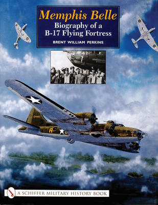 Memphis Belle:: Biography of a B-17 Flying Fortress
