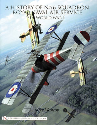 A History of No.6 Squadron: Royal Naval Air Service in World War I