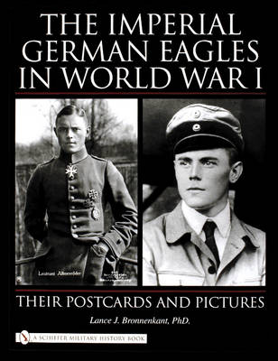 The Imperial German Eagles in World War I: Their Postcards & Pictures