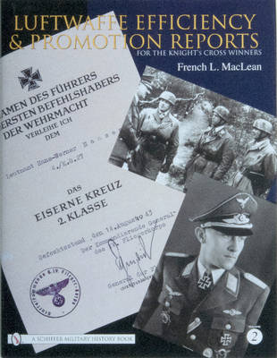 Luftwaffe Efficiency and Promotion Reports for the Knight's Cross Winners: Volume II