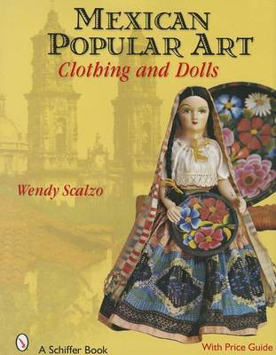 Mexican Popular Art: Clothing and Dolls