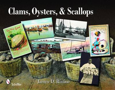 Clams, Oysters, and Scallops: An Illustrated History