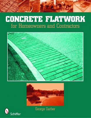 Concrete Flatwork: For Homeowners and Contractors