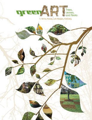 Green Art: Trees, Leaves, and Roots