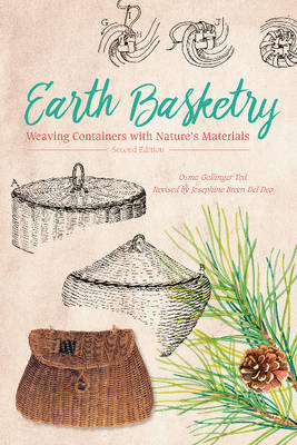 Earth Basketry: Weaving Containers with Natures Materials