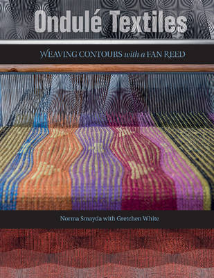 Ondule Textiles: Weaving Contours with a Fan Reed