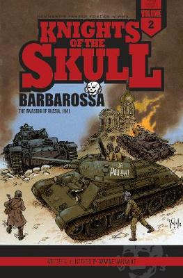 Knights of the Skull: Volume 2 -- Barbarossa: the Invasion of Russia, 1941