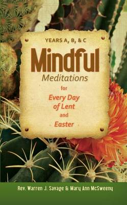 Mindful Meditations for Every Day of Lent and Easter: Years A, B, & C
