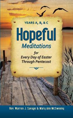 Hopeful Meditations for Every Day of Easter Through Pentecost: Years A, B, & C
