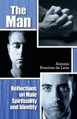 The Man: Reflections on Male Spirituality and Identity