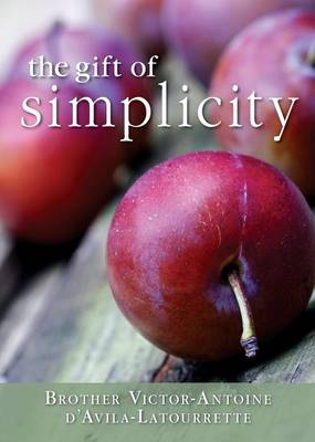 The Gift of Simplicity: Heart, Mind, Body, Soul