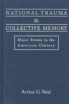 National Trauma and Collective Memory: Major Events in the American Century