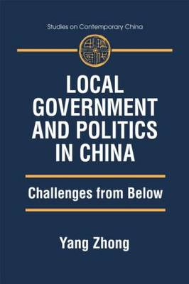 Local Government and Politics in China: Challenges from Below