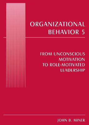 Organizational Behavior: From Unconscious Motivation to Role-Motivated Leadership: No. 5