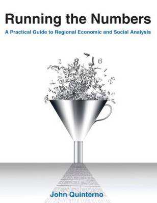 Running the Numbers: A Practical Guide to Regional Economic and Social Analysis: 2014: A Practical Guide to Regional Economic and Social Analysis
