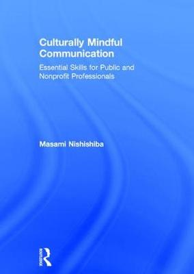 Culturally Mindful Communication: Essential Skills for Public and Nonprofit Professionals