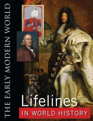 Lifelines in World History: The Ancient World, The Medieval World, The Early Modern World, The Modern World