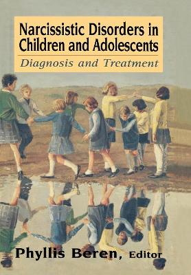 Narcissistic Disorders in Children and Adolescents: Diagnosis and Treatment