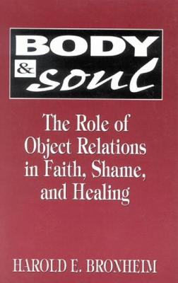 Body and Soul: The Role of Object Relations in Faith, Shame, and Healing