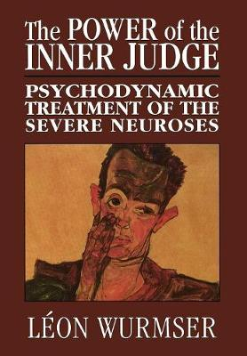 The Power of the Inner Judge: Psychodynamic Treatment of the Severe Neuroses