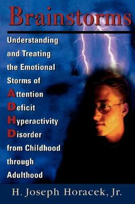 Brainstorms: Understanding and Treating Emotional Storms of ADHD from Childhood through Adulthood