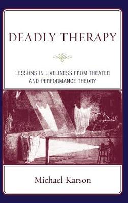 Deadly Therapy: Lessons in Liveliness from Theater and Performance Theory