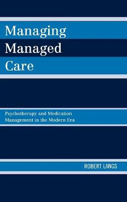Managing Managed Care: Psychotherapy and Medication Management in the Modern Era