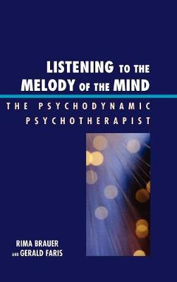Listening to the Melody of the Mind: The Psychodynamic Psychotherapist