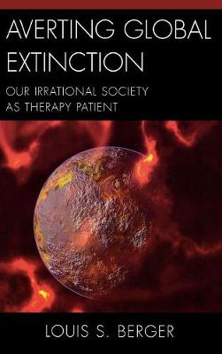 Averting Global Extinction: Our Irrational Society as Therapy Patient
