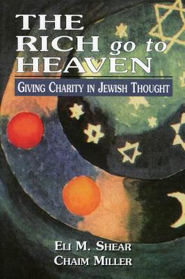The Rich Go to Heaven: Giving Charity in Jewish Thought