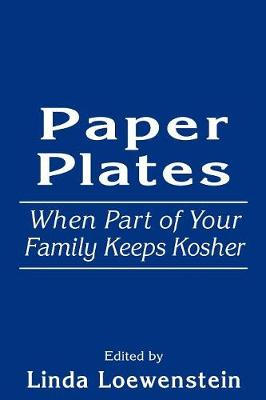 Paper Plates: When Part of Your Family Keeps Kosher