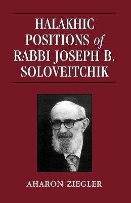 Halakhic Positions of Rabbi Joseph B. Soloveitchik