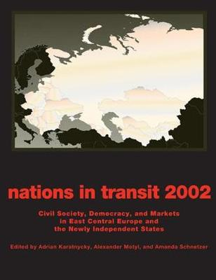 Nations in Transit - 2000-2001: Civil Society, Democracy and Markets in East Central Europe and Newly Independent States