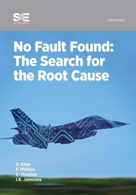 No Fault Found: The Search for the Root Cause