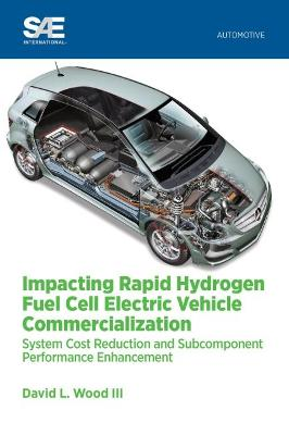 Impacting Rapid Hydrogen Fuel Cell Electric Vehicle Commercialization: System Cost Reduction and Subcomponent Performance Enhancement