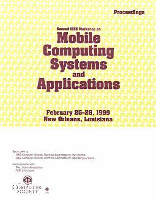 Mobile Computing Systems and Applications: 2nd Workshop (WMCSA '99)
