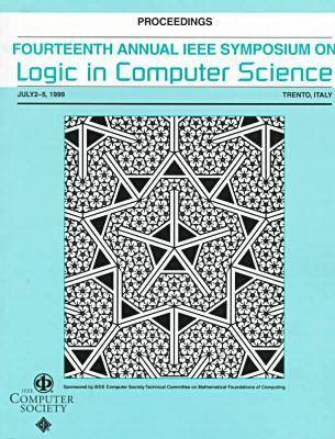 Logic in Computer Science: Symposium Proceedings: 14th: LICS '99