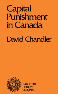 Capital Punishment in Canada: A Sociological Study of Repressive Law