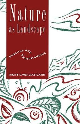 Nature as Landscape: Dwelling and Understanding