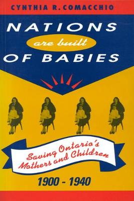 Nations are Built of Babies: Saving Ontario's Mothers and Children, 1900-1940